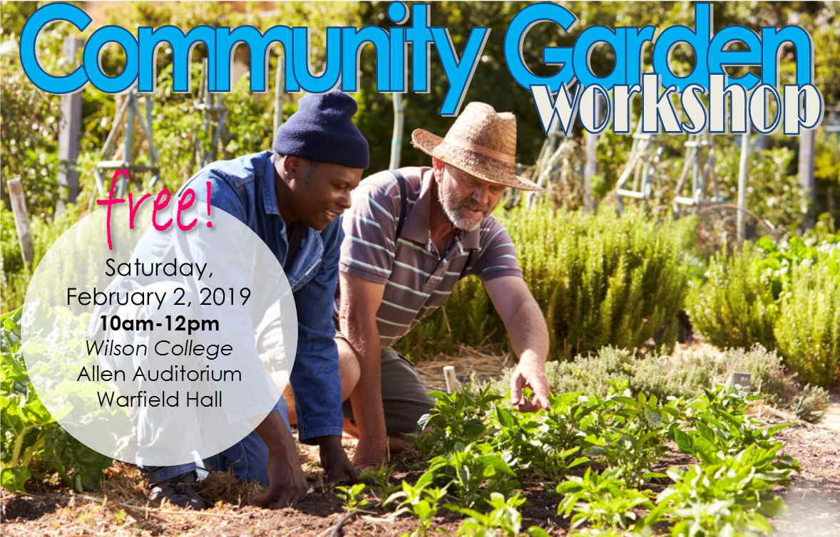 Free Community Garden Workshop On February 2 At Wilson College Healthy Franklin County